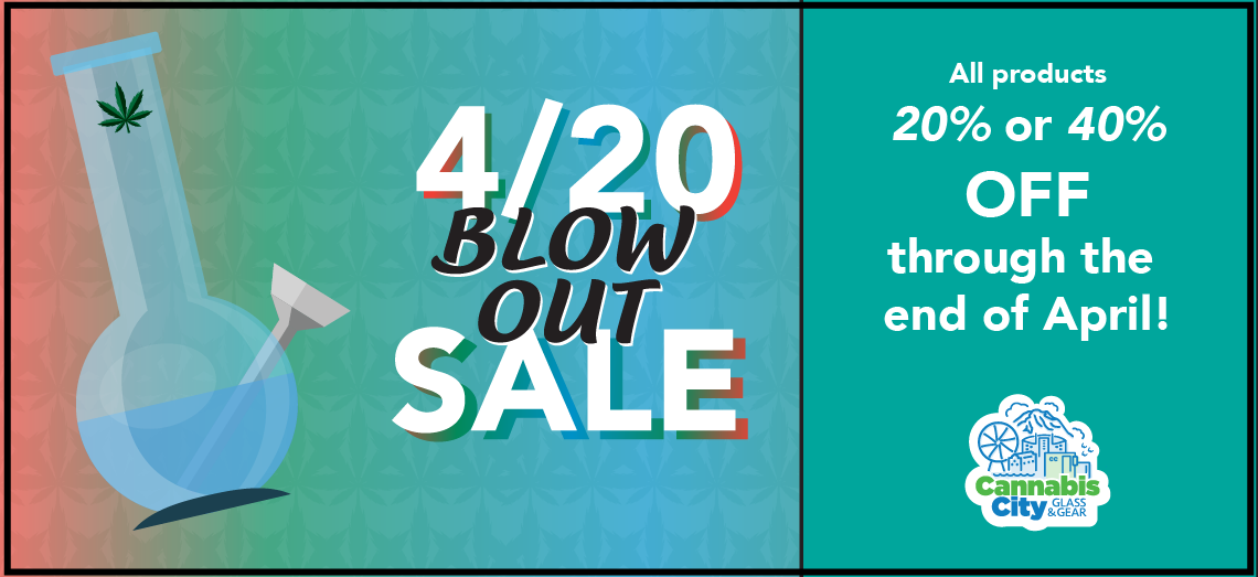 Cannabis City Glass and Gear Blowout Sale
